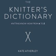 The Knitter's Dictionary - Kate Atherley