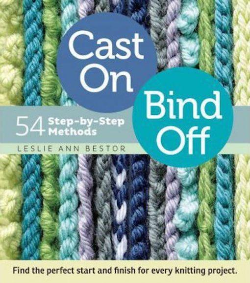 Cast On Bind Off 54 step-by-step methods Leslie Ann Bestor