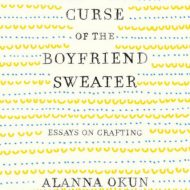 The Curse of the Boyfriend Sweater - Alanna Okun