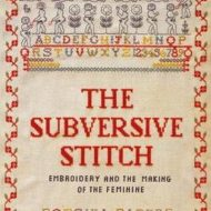 The Subversive Stitch - Rozsika Parker