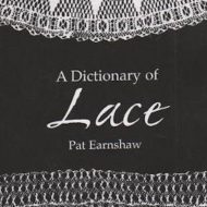 Front cover of A Dictionary of Lace Pat Earnshaw