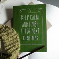Tilly Flop Designs keep calm and finish it for next Christmas greetings card